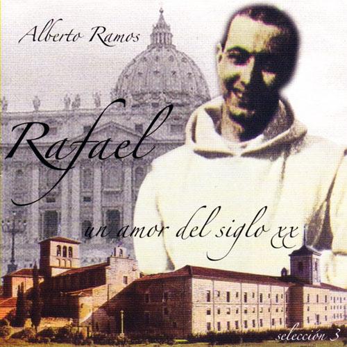 Alberto Ramos – Rafael, un amor del siglo XX