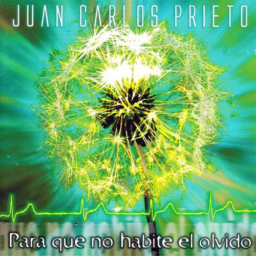 Juan Carlos Prieto – Para que no habite el olvido