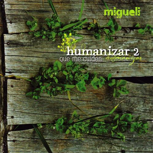 Migueli – Humanizar 2 Que me cuiden