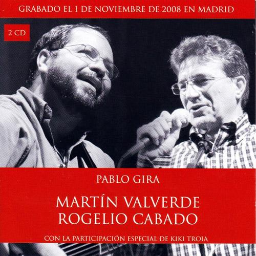 Pablo Gira – Disco en directo Martín Valverde y Rogelio Cabado