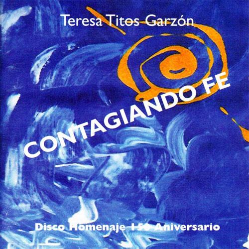 Teresa Titos Garzón – Contagiando fe