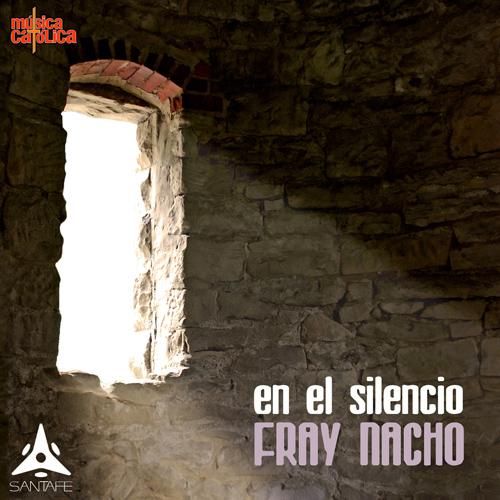 «En el silencio» – Fray Nacho