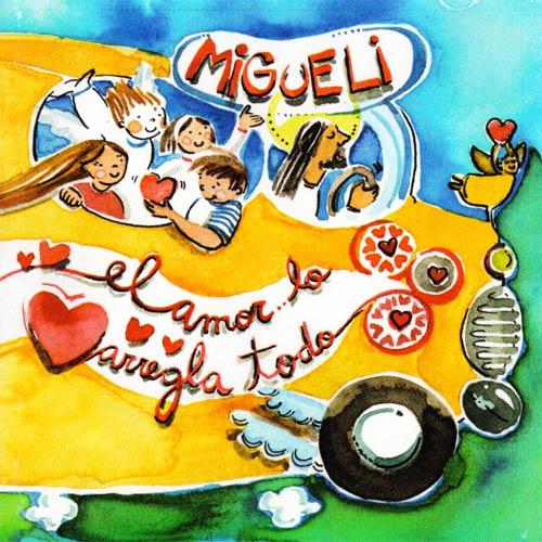 Migueli – El amor lo arregla todo