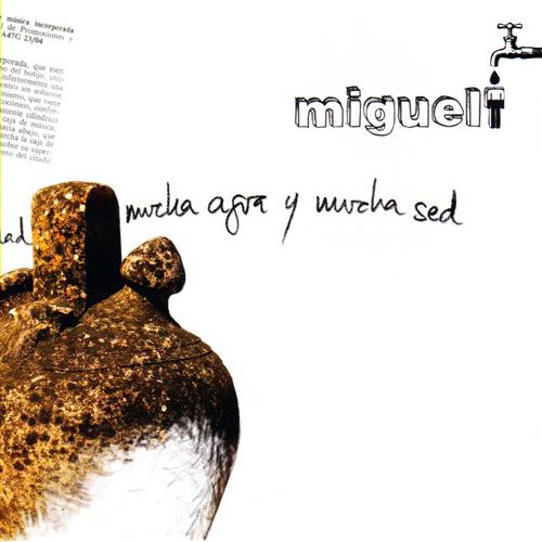 Migueli – Mucha agua y mucha sed