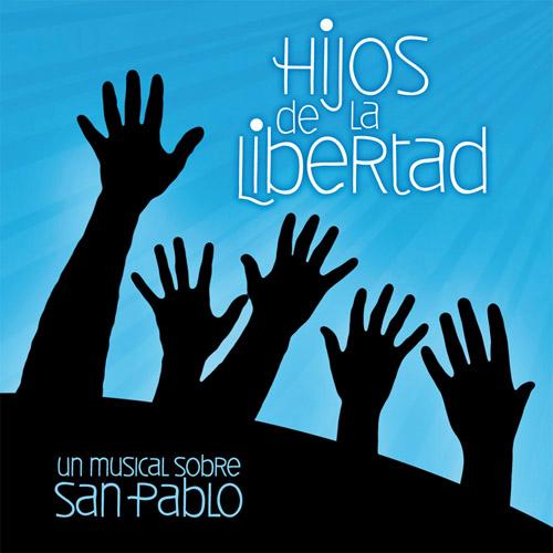 Hijos de la Libertad, un musical sobre San Pablo