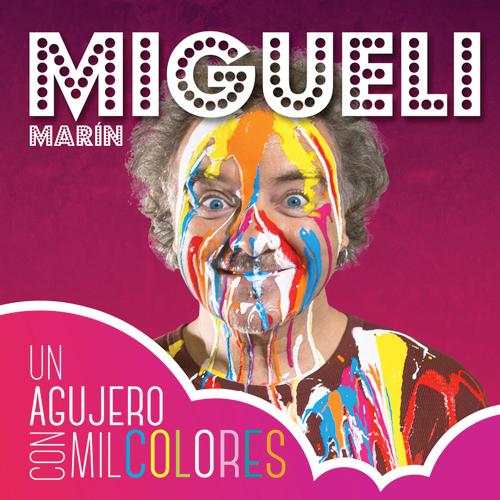 """""""Un agujero con mil colores"""" – Migueli"""
