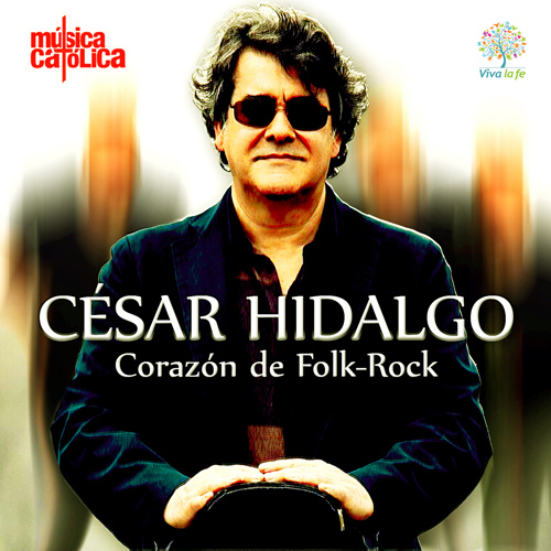 """Corazón de Folk Rock"" – César Hidalgo"