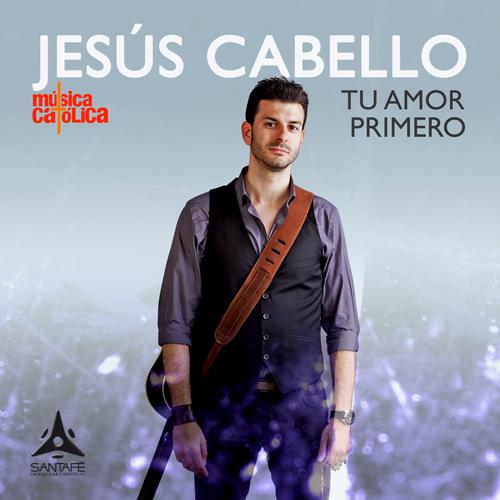 """Tu amor primero"" – Jesús Cabello"