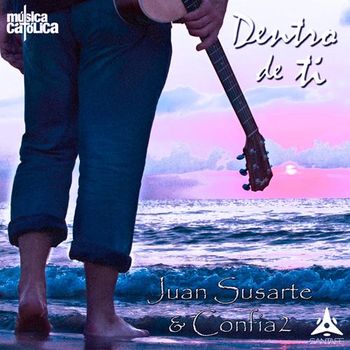 Dentro de ti Juan Susarte & Confia2