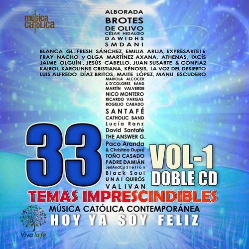 Hoy ya soy feliz Volumen 1 33 temas imprescindibles de la música católica contemporánea