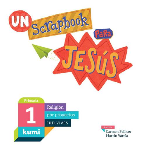 Editorial Edelvives – Proyecto «Kumi» de Religión Católica – 1º a 6º de Primaria